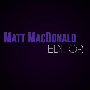 Matt MacDonald Editing Reel