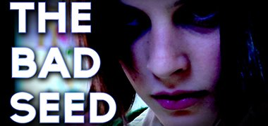 The Bad Seed – [ SHORT FILM ]
