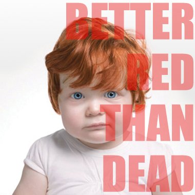Better Red Than Dead